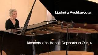 Ljudmila Pushkareova - Mendelssohn Rondo Capriccioso Op.14