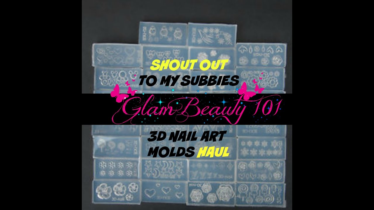 SHOUT OUT TO MY SUBBIES & 3D NAIL ART MOLDS HAUL - YouTube