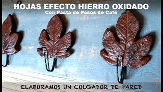2X1: HOJAS EFECTO HIERRO VIEJO + COLGADOR DE PARED
