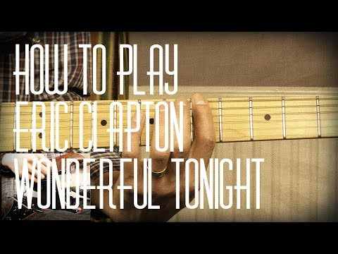 How to play Wonderful Tonight by Eric Clapton - Guitar Lesson Tutorial with Tabs