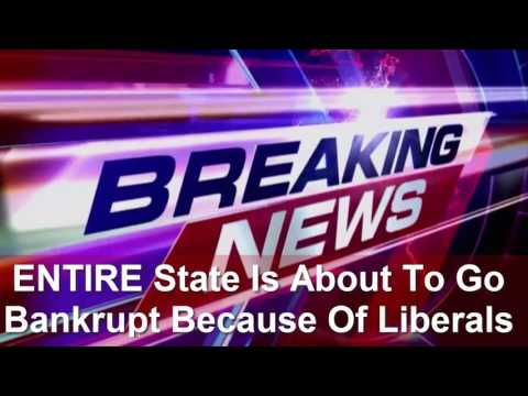BREAKING:ENTIRE State Is About To Go Bankrupt Because Of Liberals Politics & It's NOT California!