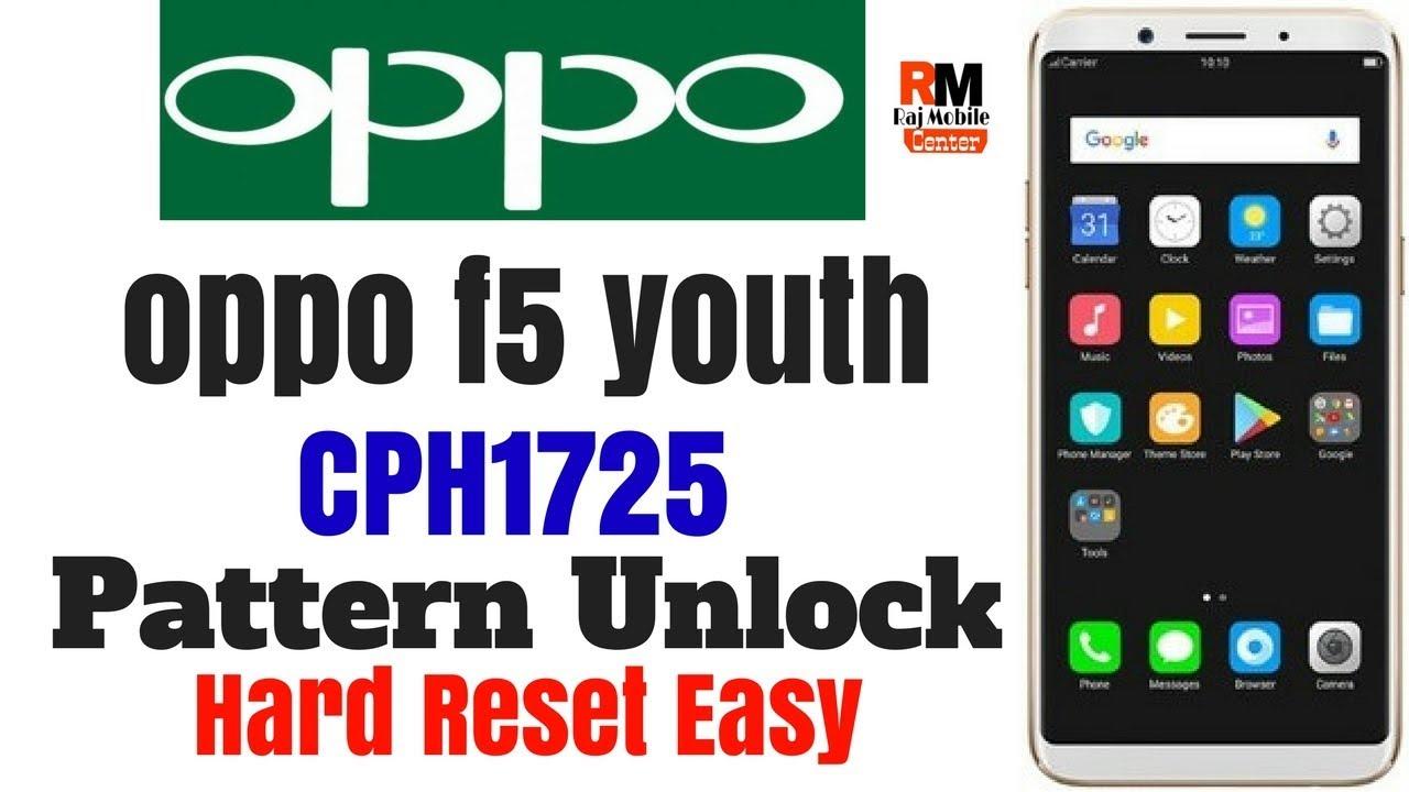 oppo f5 youth (CPH1725) Flash Hard Reset Pattern Unlock Password Remove