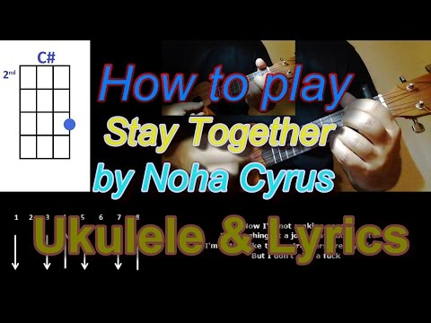 How To Play Stay Together By Noah Cyrus Ukulele Cover Youtube