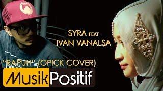 Gambar cover Syra feat Ivan Vanalsa - Rapuh Lyric Video (Opick Cover)