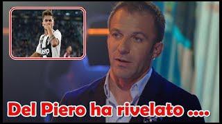 Juventus: Del Piero svela che cosa si sono detti con Dybala