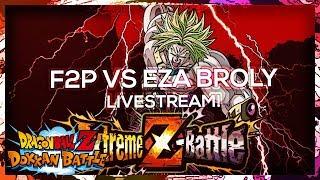 F2P TEAM VS LSSJ BROLY EZA EVENT LIVE  DBZ Dokkan Battle