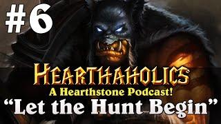 #6 - Hearthaholics: Let the Hunt Begin