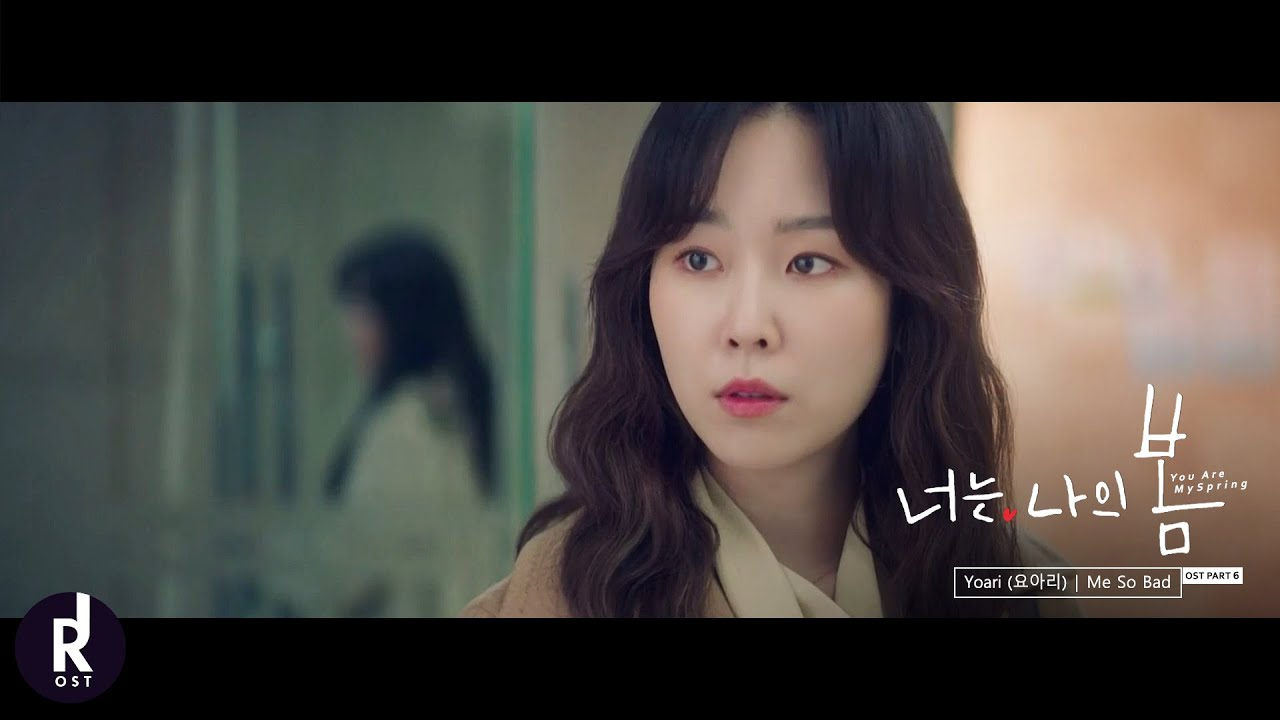 Yoari (요아리) - Me So Bad | You Are My Spring (너는 나의 봄) OST PART 6 MV | ซับไทย