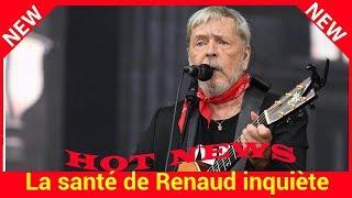 La santé de Renaud inquiète, le chanteur serait hospitalisé depuis plusieurs jours