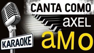 Amo (con letra) - Axel Karaoke