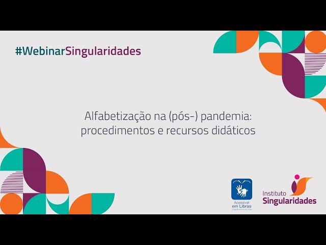 Webinar - Alfabetização na (pós-) pandemia: procedimentos e recursos didáticos