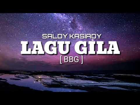 LAGU GILA SALDY KASIADY [ BBG ] 2K18