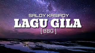 Gambar cover LAGU GILA SALDY KASIADY [ BBG ] 2K18