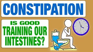 Constipation, is good training our intestines?