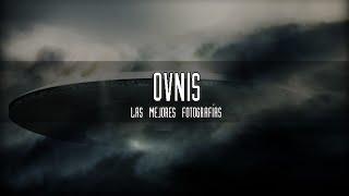 Las mejores fotografías de Ovnis