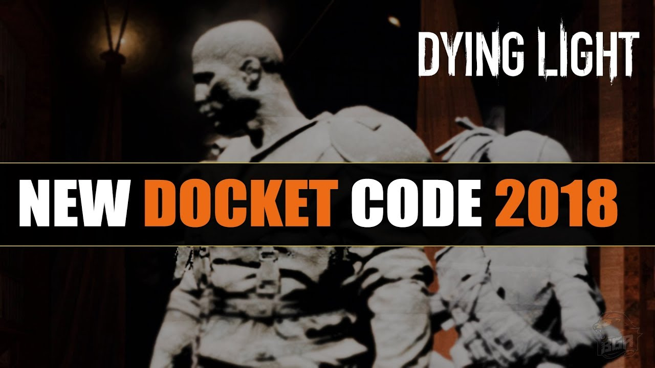 Dying Light New Docket Code - Legendary Gold Weapon | 2018 [EXPIRED]