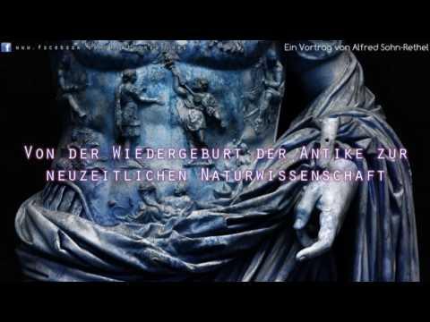 Von der Wiedergeburt der Antike zur neuzeitlichen Naturwissenschaft - Vortrag von Alfred Sohn-Rethel