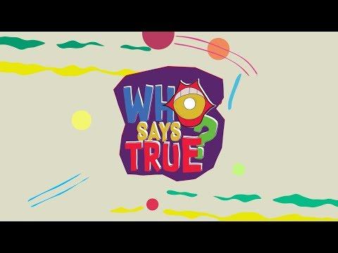 Who Says True คุณเชื่อใคร ? l Episode 3
