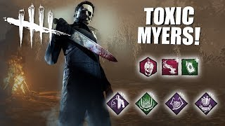 Playing As Michael Myers BUT I'm SUPER TOXIC | Dead By Daylight