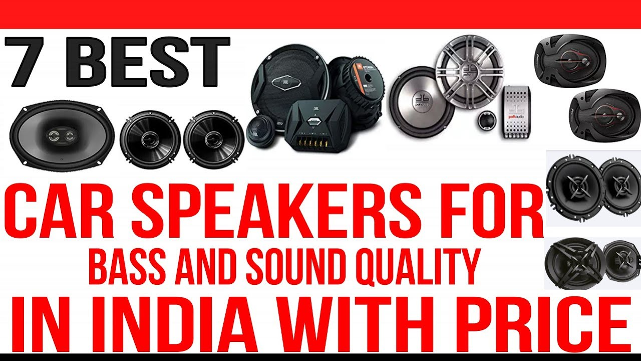 Top 7 Best Car Speakers In India With Price Best Car Speakers For Bass And Sound Quality Youtube