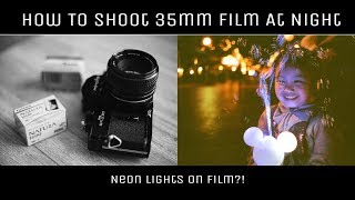 How to Shoot 35mm Film at Night!