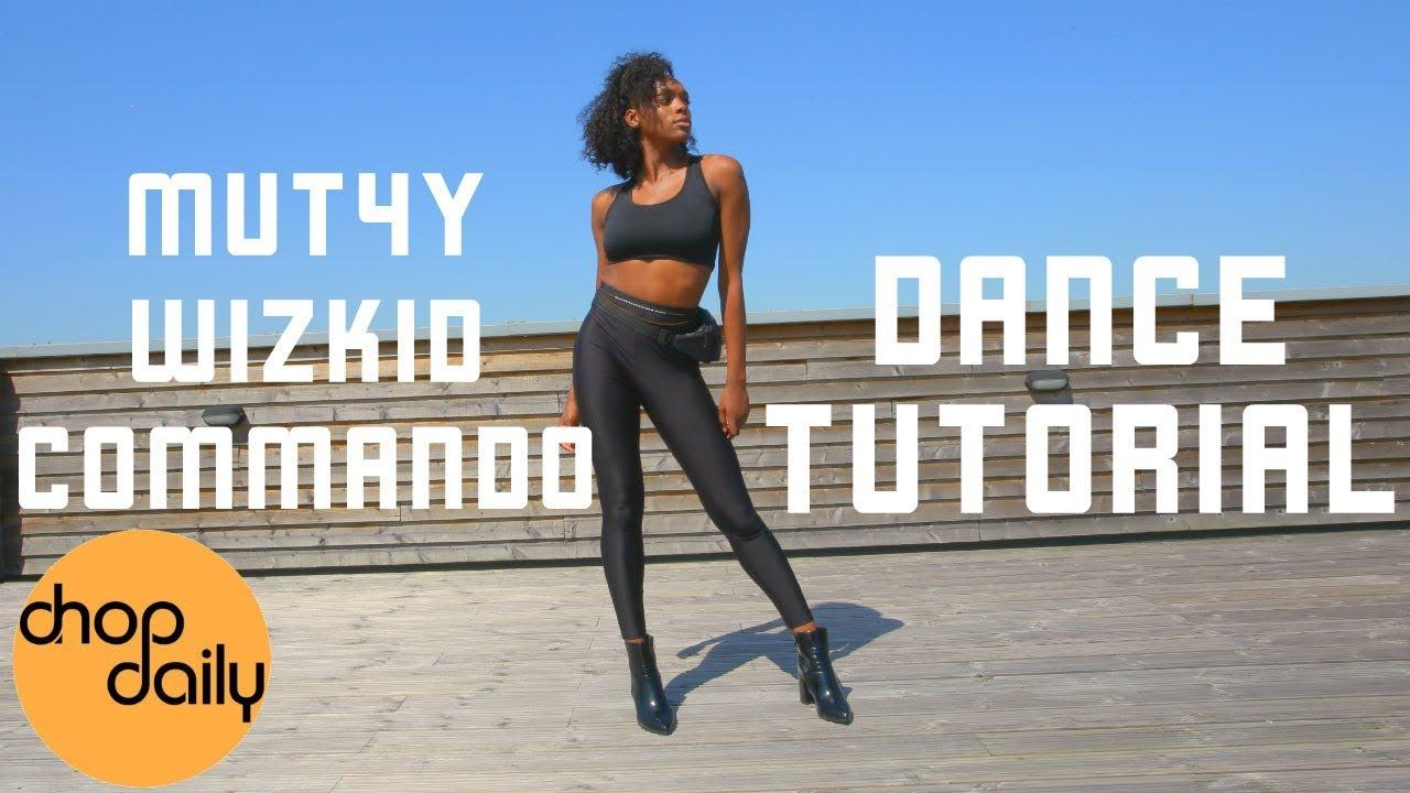 Mut4y ft WizKid - Commando (Dance Tutorial Video) | Chop Daily