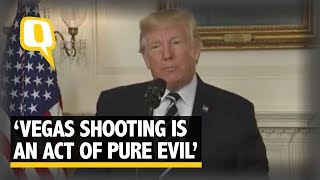 Las Vegas Shooting Was an Act of Pure Evil: US President Donald Trump - The Quint
