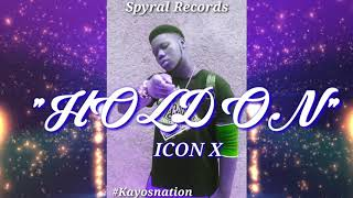 ICON X  - HOLD ON ( SPYRAL RECORDS)  NEW SINGLE