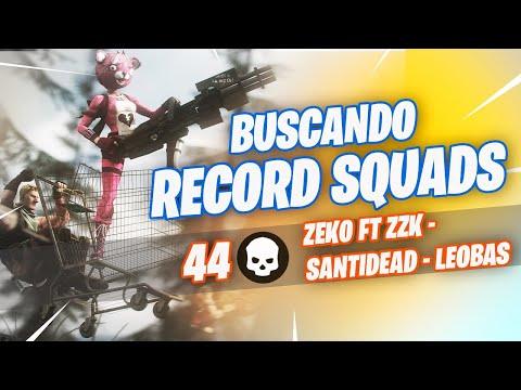 44 KILLS! BUSCANDO HACER EL RÉCORD DE SQUAD | zEkO ft santidead zzk y leobas