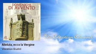 Vincenzo Giudici - Alleluia, ecco la Vergine