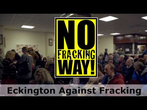 Eckington Against Fracking -  First Public Meeting Feb 2017 - No Fracking Way