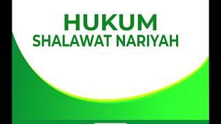 MEMBEDAH HUKUM SHALAWAT NARIYAH - Ustadz Sofyan Chalid bin Idham Ruray, Lc hafizhahullah