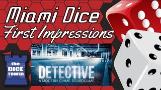 Miami Dice First Impressions - Detective: A Modern Crime Board Game