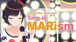【 6月8日 】KashikoMari First Live - Sing in MARism -