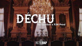 [FREE] Instru Rap Freestyle/Mélancolique/Trap - DÉCHU - Prod. By UPSILON x FJNPROD