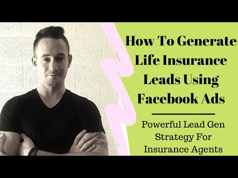 How To Generate Life Insurance Leads Using Facebook Ads