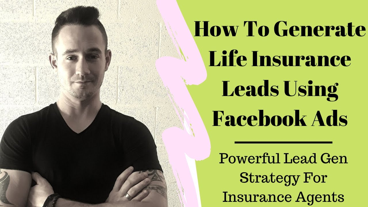 How To Generate Life Insurance Leads Using Facebook Ads ...