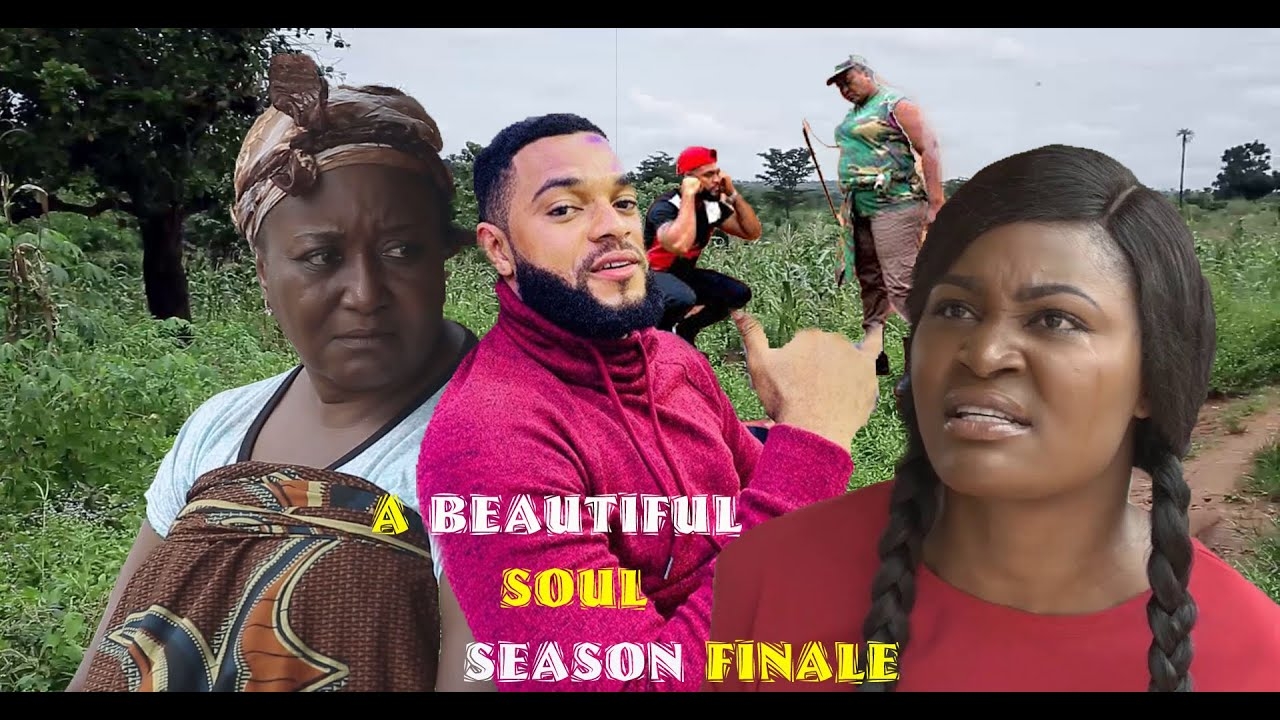 Download A BEAUTIFUL SOUL 11&12  SEASON FINALE(New Hit Movie)- New Movie 2020 Latest Nigerian Nollywood Movie