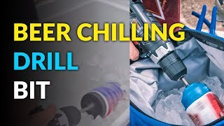 Spin Chill Drill Bit: Chills Your Beer In Seconds Using Your Drill