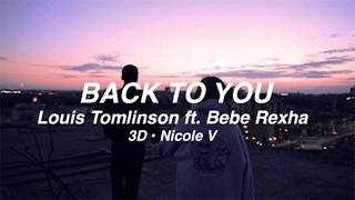 [3D AUDIO] Louis Tomlinson ft. Bebe Rexha - Back to You | use headphones!