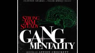 Strong arm steady - Gang mentality outro (prod. Clinton Sparks)