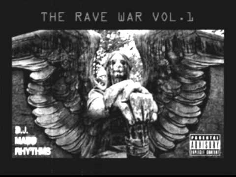 D J  MADD RHYTHMS THE RAVE WAR VOL  1