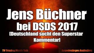 Jens Büchner bei DSDS 2017 [Deutschland sucht den Superstar  Kommentar]