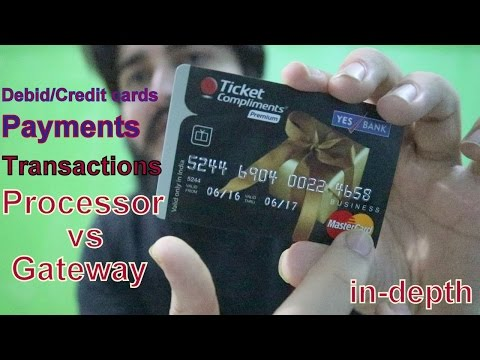 Payment gateway vs processor ! How do credit/debits gets cha