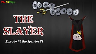 Runescape 2007 The Slayer | Episode #5 Big Spender V2