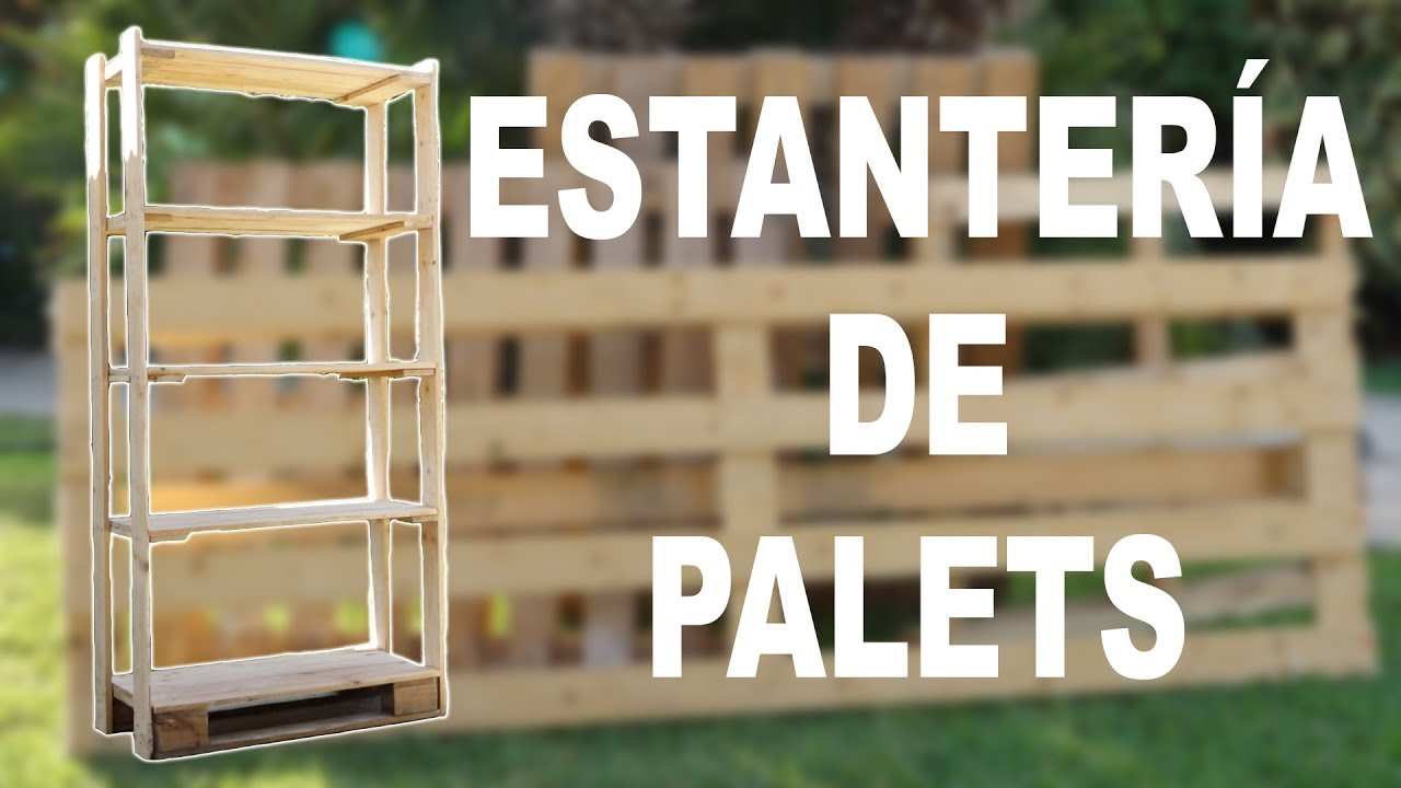 Estanter a de palets youtube - Estructuras con palets ...