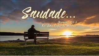 """""""Saudade"""" - Rev. Carlos Alberto Monteiro - 29/09/2019, 18h30."""