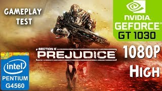 Section 8 Prejudice - PC - GT 1030 - G4560 - 8GB RAM - 1080p High Settings Benchmark Test