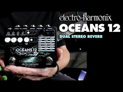 Electro-Harmonix Oceans 12 Dual-Stereo Reverb