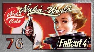Fallout 4. Прохождение (76). Мир Свежести. (#7 Nuka-World DLC)
